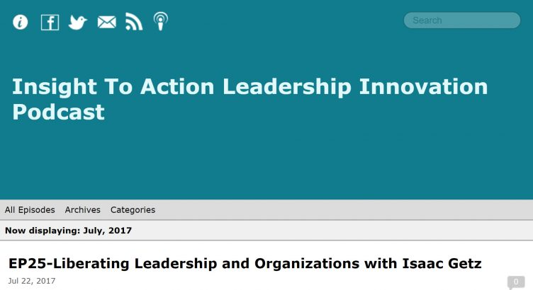 Insight To Action Leadership Innovation podcast on liberated companies